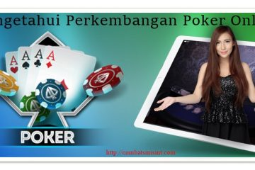 Mengetahui Perkembangan Poker Online